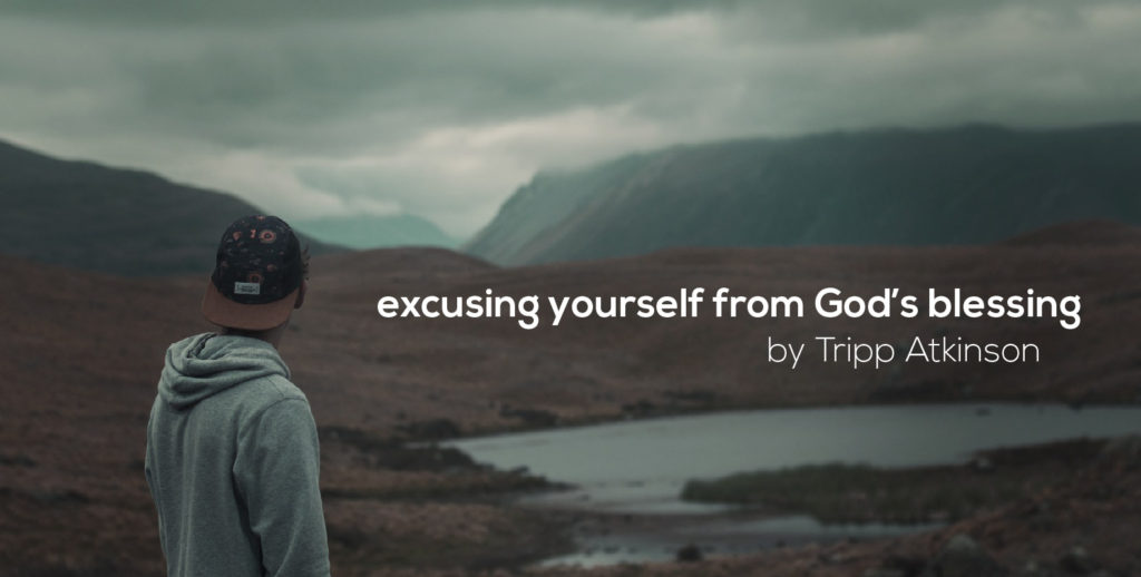 Excusing Yourself From God's Blessing
