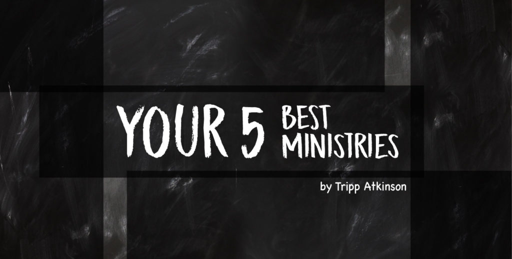 Your 5 Best Ministries