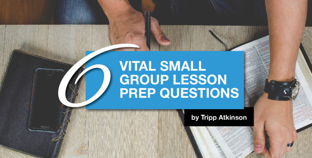 6 Vital Small Group Lesson Prep Questions