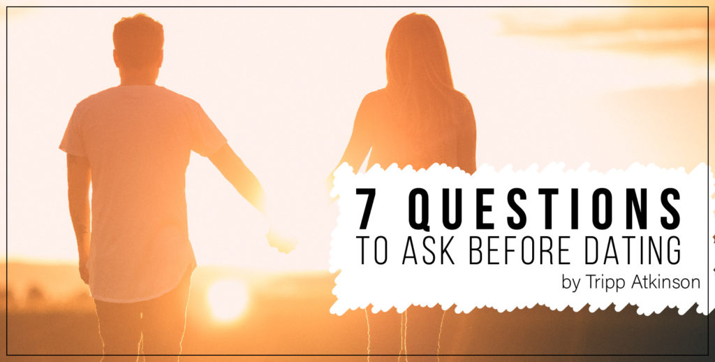 7 Questions to Ask Before Dating
